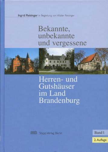 Bekannte, unbekannte und vergessene Herren- und Gutshäuser im Land Brandenburg