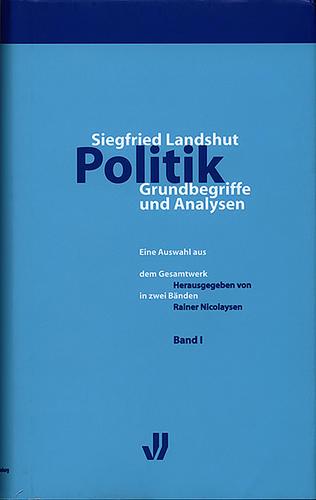 Siegfried Landshut. Politik, Grundbegriffe und Analysen