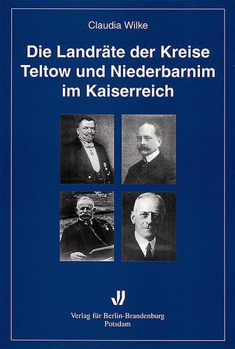 Die Landräte der Kreise Teltow und Niederbarnim im Kaiserreich