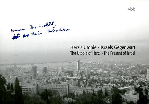 Herzls Utopie - Israels Gegenwart