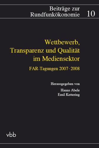 Wettbewerb, Transparenz und Qualität im Mediensektor
