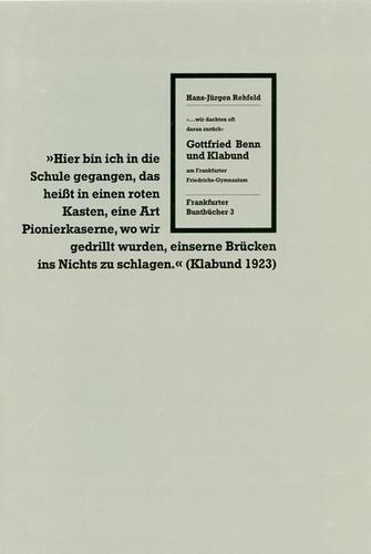 Gottfried Benn und Klabund am Frankfurter Friedrichs-Gymnasium