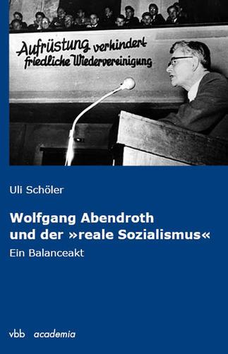"""Wolfgang Abendroth und der """"reale Sozialismus"""""""