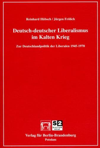 Deutsch-deutscher Liberalismus im Kalten Krieg