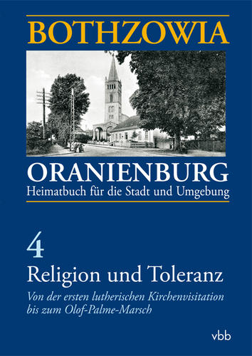 BOTHZOWIA – ORANIENBURG. Heimatbuch für die Stadt und Umgebung Herausgegeben von der Stadt Oranienburg, Band 4