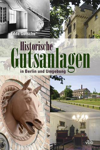 Historische Gutsanlagen in Berlin und Umgebung