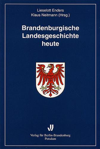 Brandenburgische Landesgeschichte heute