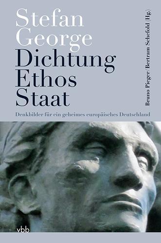 Stefan George Dichtung - Ethos - Staat