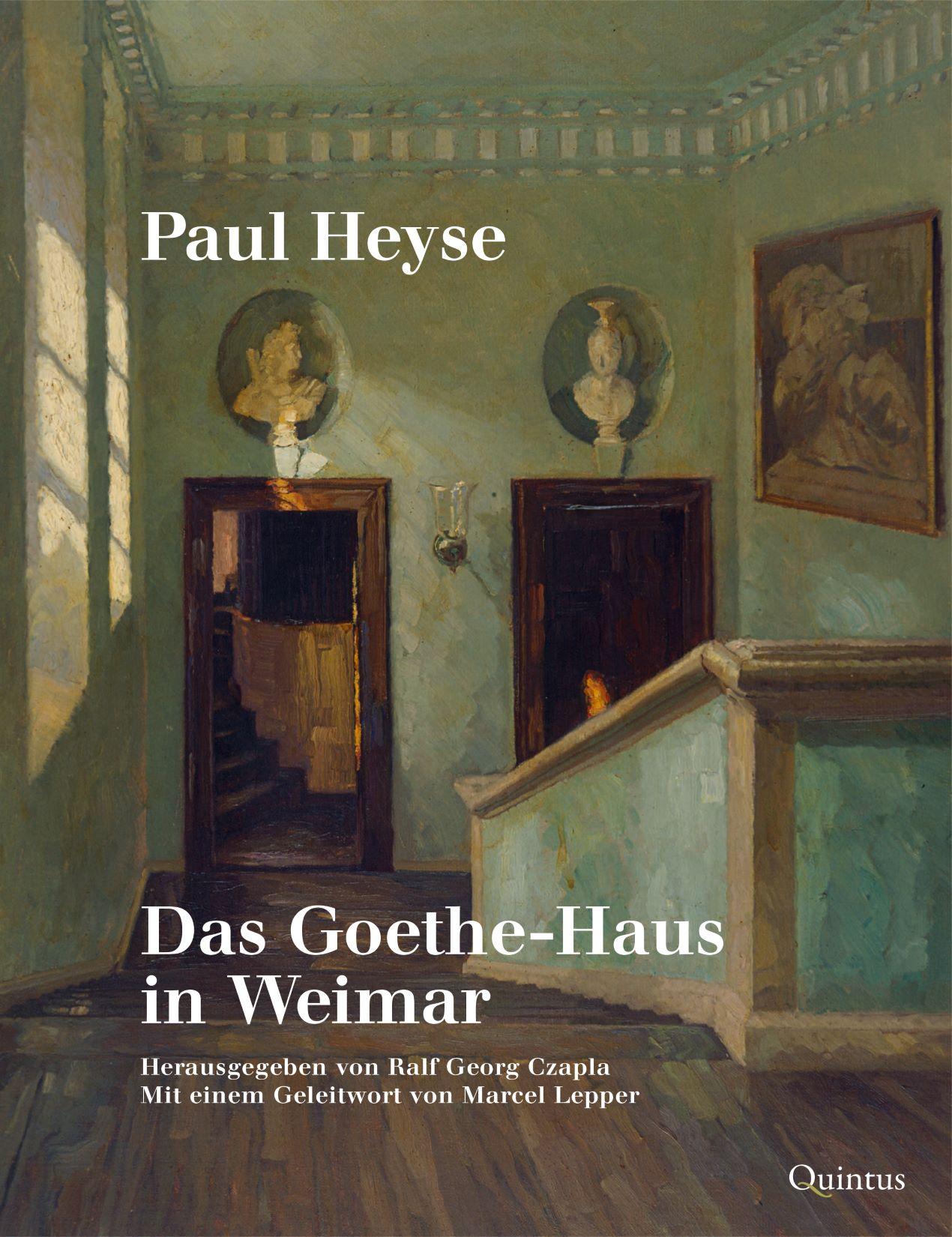 Paul Heyse: Das Goethe-Haus in Weimar